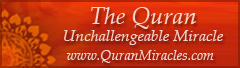 	The Quran: Unchallengeable Miracle